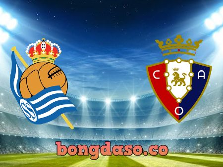 Soi kèo nhà cái Real Sociedad vs Osasuna – 00h30 – 04/01/2021