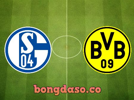 Soi kèo nhà cái Schalke 04 vs Borussia Dortmund – 00h30 – 21/02/2020