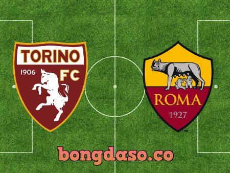 Soi kèo nhà cái Torino vs AS Roma – 23h00 – 18/04/2021