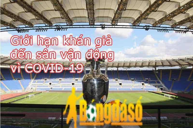 Euro 2020 - Giới hạn khán giả đến sân vận động vì COVID-19