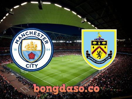 Soi kèo nhà cái Manchester City vs Burnley – 21h00 – 16/10/2021
