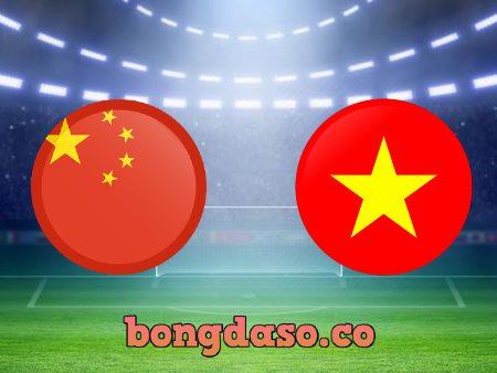 Soi kèo nhà cái Trung Quốc vs Việt Nam – 00h00 – 08/10/2021
